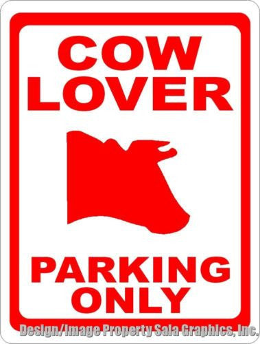 Cow Lover Parking Only Sign - Signs & Decals by SalaGraphics