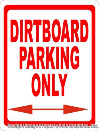 Dirtboard Parking Only Sign - Signs & Decals by SalaGraphics