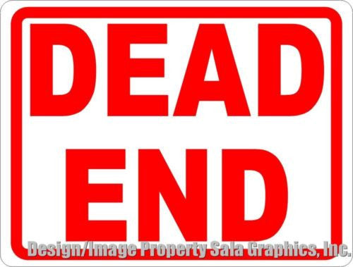 Dead End Sign - Signs & Decals by SalaGraphics