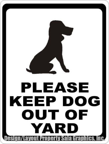 Please Keep Dog out of Yard Sign - Signs & Decals by SalaGraphics