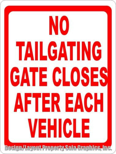 No Tailgating Gate Closes after each Vehicle Sign - Signs & Decals by SalaGraphics