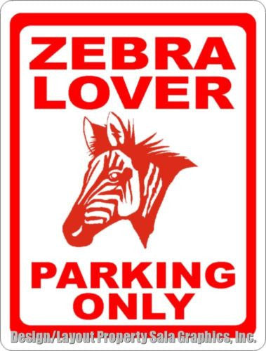 Zebra Lover Parking Only Sign - Signs & Decals by SalaGraphics
