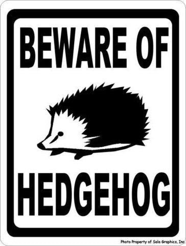 Beware of Hedgehog Sign