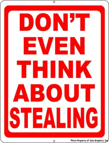 Don't Even Think About Stealing Sign - Signs & Decals by SalaGraphics