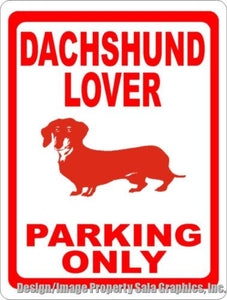 Dachshund Lover Parking Only Sign - Signs & Decals by SalaGraphics