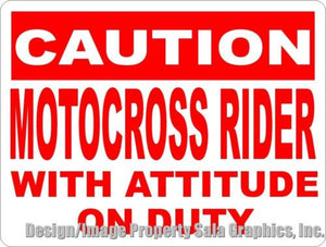 Caution Motocross Rider with Attitude on Duty Sign - Signs & Decals by SalaGraphics