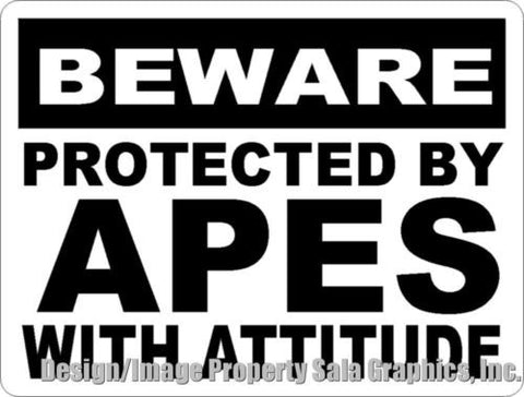 Beware Protected by Apes w/Attitude Sign