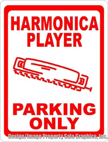 Harmonica Player Parking Only Sign - Signs & Decals by SalaGraphics
