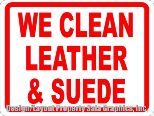 We Clean Leather & Suede Sign - Signs & Decals by SalaGraphics