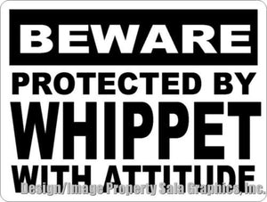 Beware Protected by Whippet w/ Attitude Sign - Signs & Decals by SalaGraphics