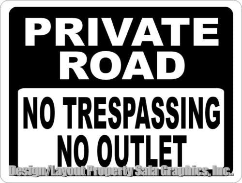 Private Road No Trespassing No Outlet Sign - Signs & Decals by SalaGraphics