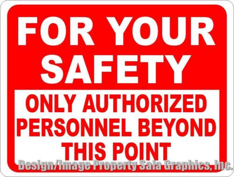 For Your Safety Only Authorized Personnel Beyond This Point  Sign