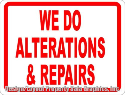 We Do Alterations & Repairs Sign - Signs & Decals by SalaGraphics