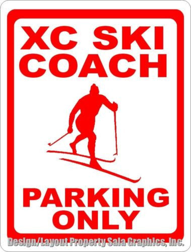 XC Ski Coach Parking Only Sign - Signs & Decals by SalaGraphics