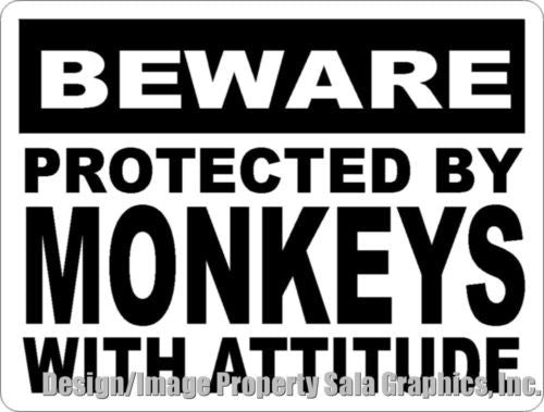 Beware Protected by Monkeys With Attitude Sign - Signs & Decals by SalaGraphics