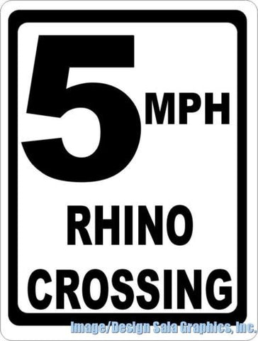 5 MPH Rhino Crossing Xing Sign