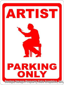 Artist Parking Only Sign - Signs & Decals by SalaGraphics