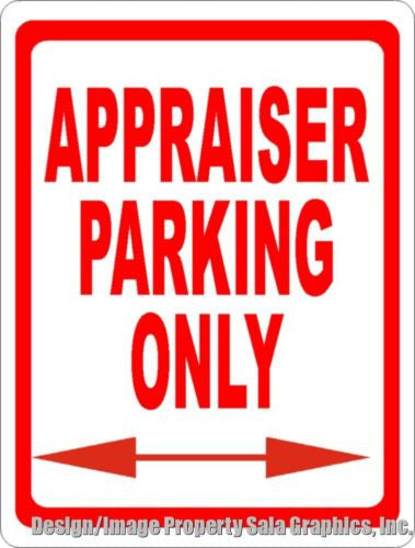Appraiser Parking Only Sign - Signs & Decals by SalaGraphics