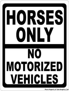 Horses Only No Motorized Vehicles Sign - Signs & Decals by SalaGraphics