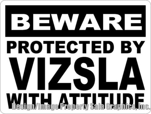Beware Protected by Vizsla w/  Attitude Sign - Signs & Decals by SalaGraphics