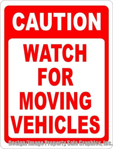 Caution Watch for Moving Vehicles Sign Warehouse - Signs & Decals by SalaGraphics