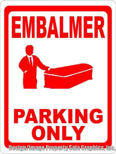 Embalmer Parking Only Sign - Signs & Decals by SalaGraphics