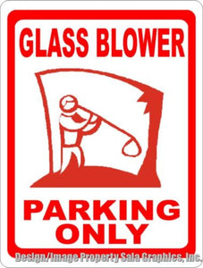 Glass Blower Parking Only Sign - Signs & Decals by SalaGraphics