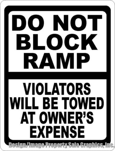 Do Not Block Ramp Violators Towed Sign - Signs & Decals by SalaGraphics