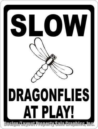 Slow Dragonflies at Play Sign - Signs & Decals by SalaGraphics