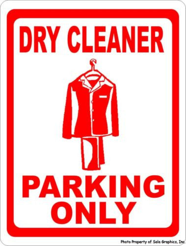 Dry Cleaner Parking Only Sign - Signs & Decals by SalaGraphics