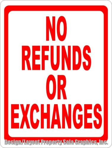 No Refunds or Exchanges Sign - Signs & Decals by SalaGraphics