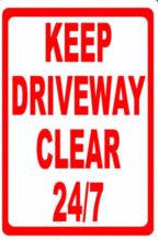 Keep Driveway Clear 24/7 Sign - Signs & Decals by SalaGraphics