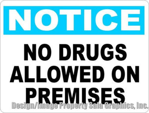 Notice No Drugs Allowed on Premises Sign - Signs & Decals by SalaGraphics