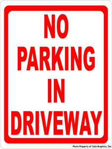 No Parking in Driveway Sign - Signs & Decals by SalaGraphics