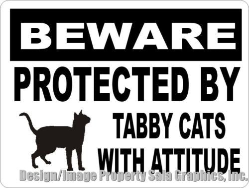 Beware Protected by Tabby Cats with Attitude Sign - Signs & Decals by SalaGraphics
