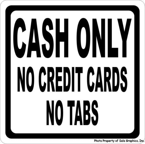 Cash Only No Credit Cards No Tabs Sign - Signs & Decals by SalaGraphics