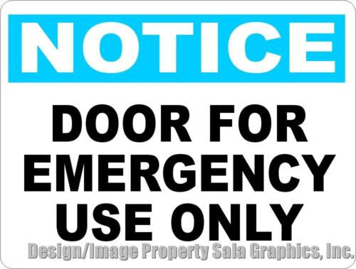 Notice Door for Emergency Use Only Sign - Signs & Decals by SalaGraphics