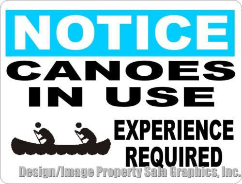 Notice Canoes in Use Sign - Signs & Decals by SalaGraphics