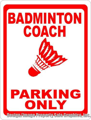 Badminton Coach Parking Sign - Signs & Decals by SalaGraphics