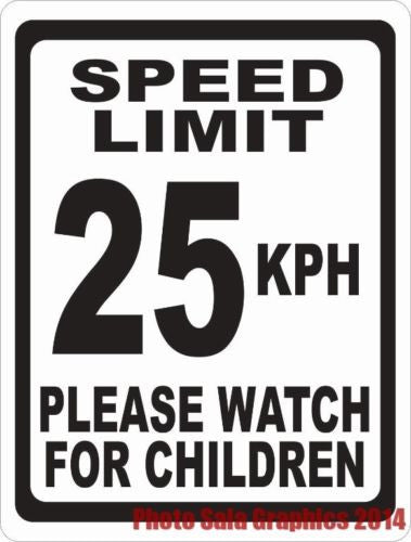 Speed Limit 25 KPH Please Watch for Children Sign - Signs & Decals by SalaGraphics
