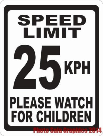 Speed Limit 25 KPH Please Watch for Children Sign