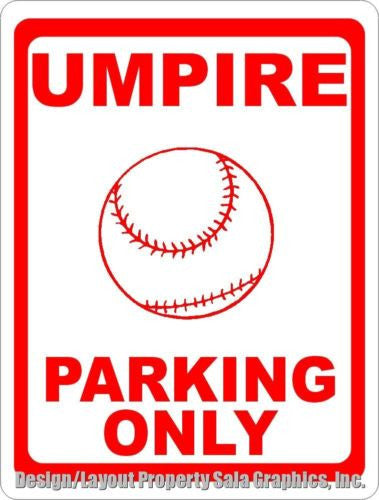 Umpire Parking Only Sign - Signs & Decals by SalaGraphics