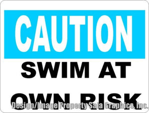 Caution Swim at Own Risk Sign - Signs & Decals by SalaGraphics