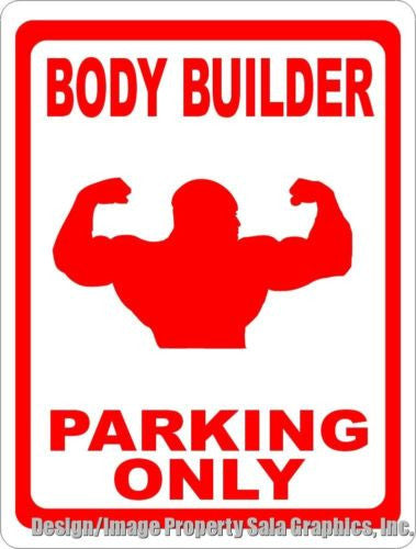 Body Builder Parking Only Sign - Signs & Decals by SalaGraphics