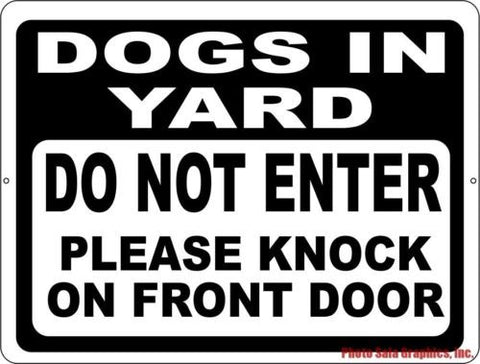Dogs in Yard Do Not Enter Please Knock on Front Door Sign