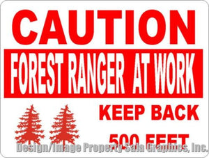 Caution Forest Ranger at Work Keep Back Sign - Signs & Decals by SalaGraphics