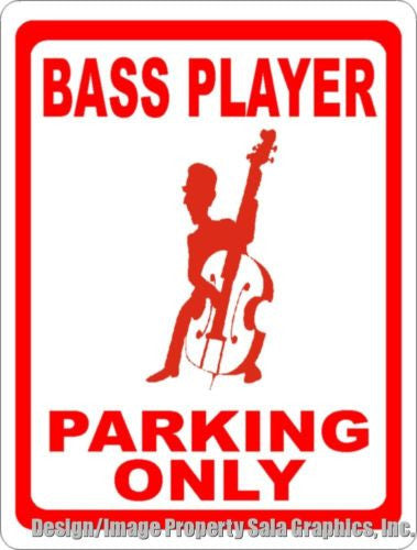 Bass Player Parking Sign - Signs & Decals by SalaGraphics