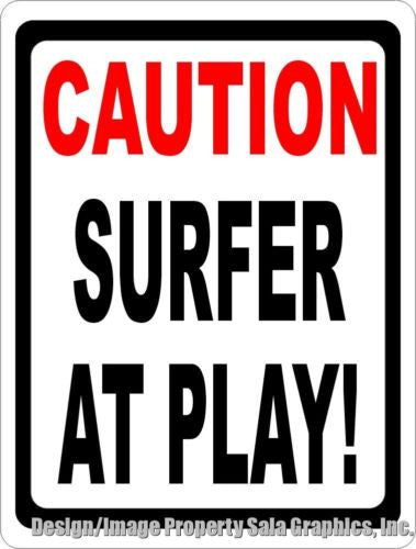 Caution Surfer at Play Sign - Signs & Decals by SalaGraphics