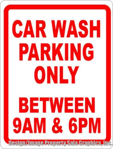 Car Wash Parking Only Between 9am 6pm Sign