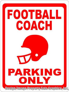 Football Coach Parking Only Sign - Signs & Decals by SalaGraphics
